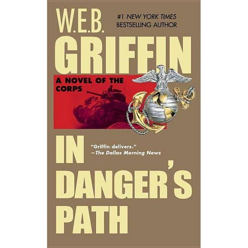 In Danger's Path - (Corps (Paperback)) by  W E B Griffin (Paperback) - image 1 of 1