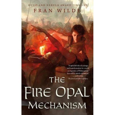 The Fire Opal Mechanism - (Jewel) by  Fran Wilde (Paperback) - image 1 of 1