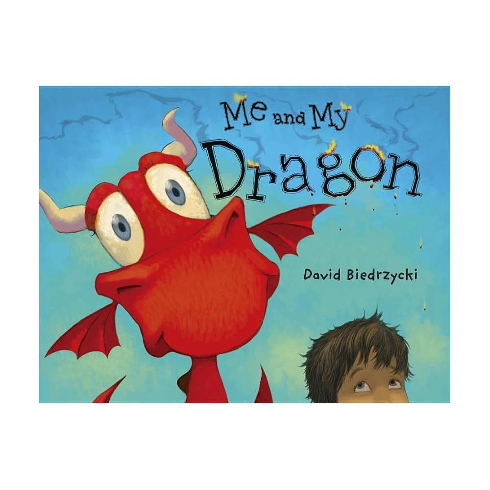 Me and My Dragon - by David Biedrzycki (Paperback) Price