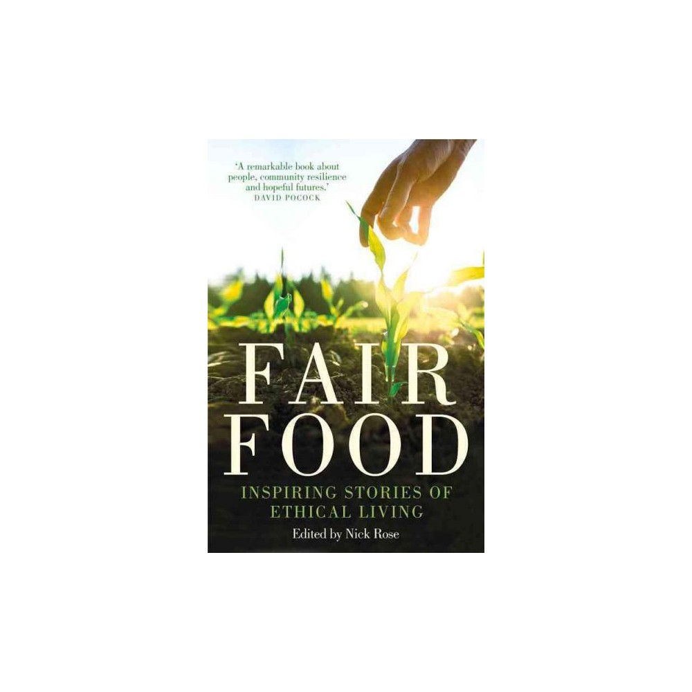 Fair Food : Stories from a Movement Changing the World (Paperback)