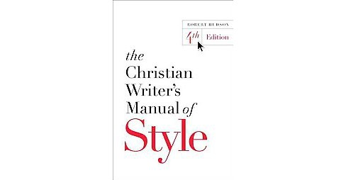 Christian Writer's Manual of Style (Paperback) (Robert Hudson) - image 1 of 1