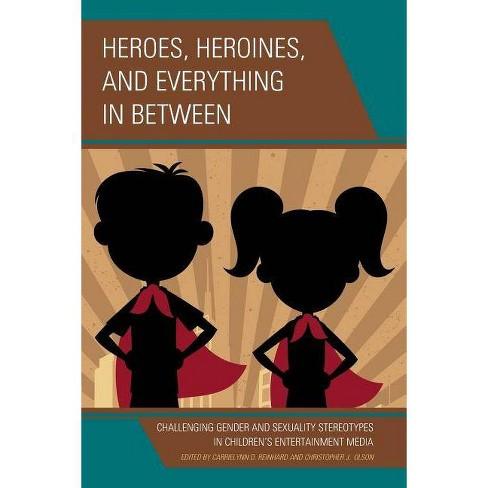 Heroes, Heroines, and Everything in Between - (Paperback) - image 1 of 1