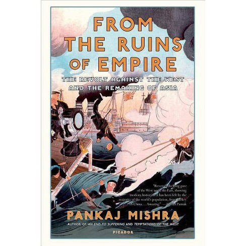 From the Ruins of Empire - by  Pankaj Mishra (Paperback) - image 1 of 1