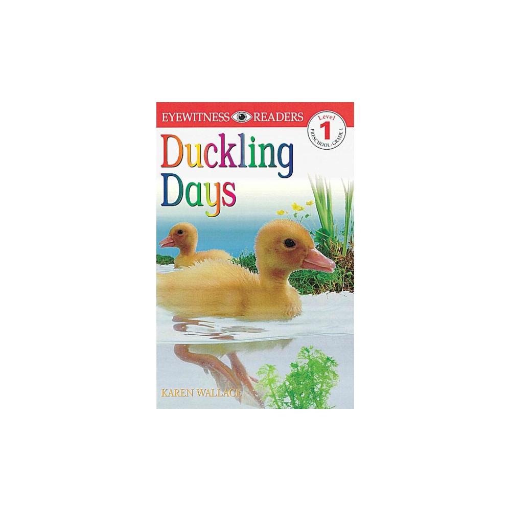 Duckling Days ( DK Readers Level 1) (Paperback)