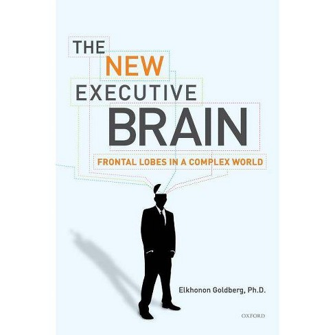 The New Executive Brain - by  Elkhonon Goldberg (Paperback) - image 1 of 1