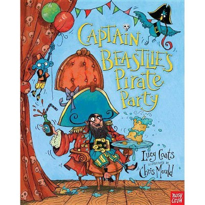 Captain Beastlie's Pirate Party - by  Lucy Coats (Hardcover)