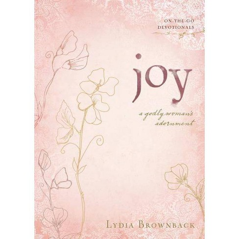 Joy - (On-The-Go Devotionals) by  Lydia Brownback (Paperback) - image 1 of 1