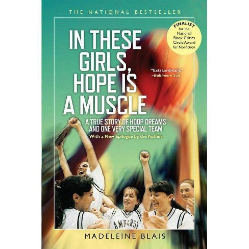 In These Girls, Hope Is a Muscle - by  Madeleine Blais (Paperback) - image 1 of 1