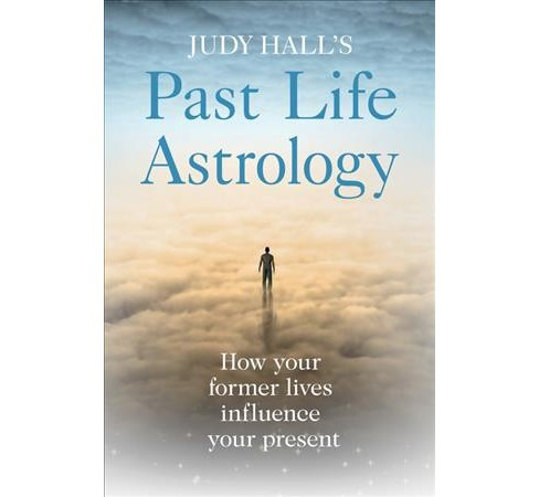 Judy Hall's Past Life Astrology : How Your Former Lives Influence Your Present (Paperback) - image 1 of 1