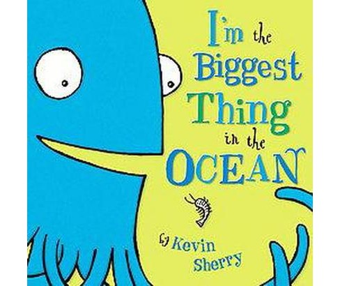 I'm the Biggest Thing in the Ocean (School And Library) (Kevin Sherry) - image 1 of 1
