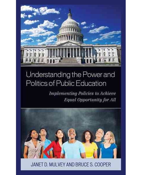 Understanding the Power and Politics of Public Education : Implementing Policies to Achieve Equal - image 1 of 1