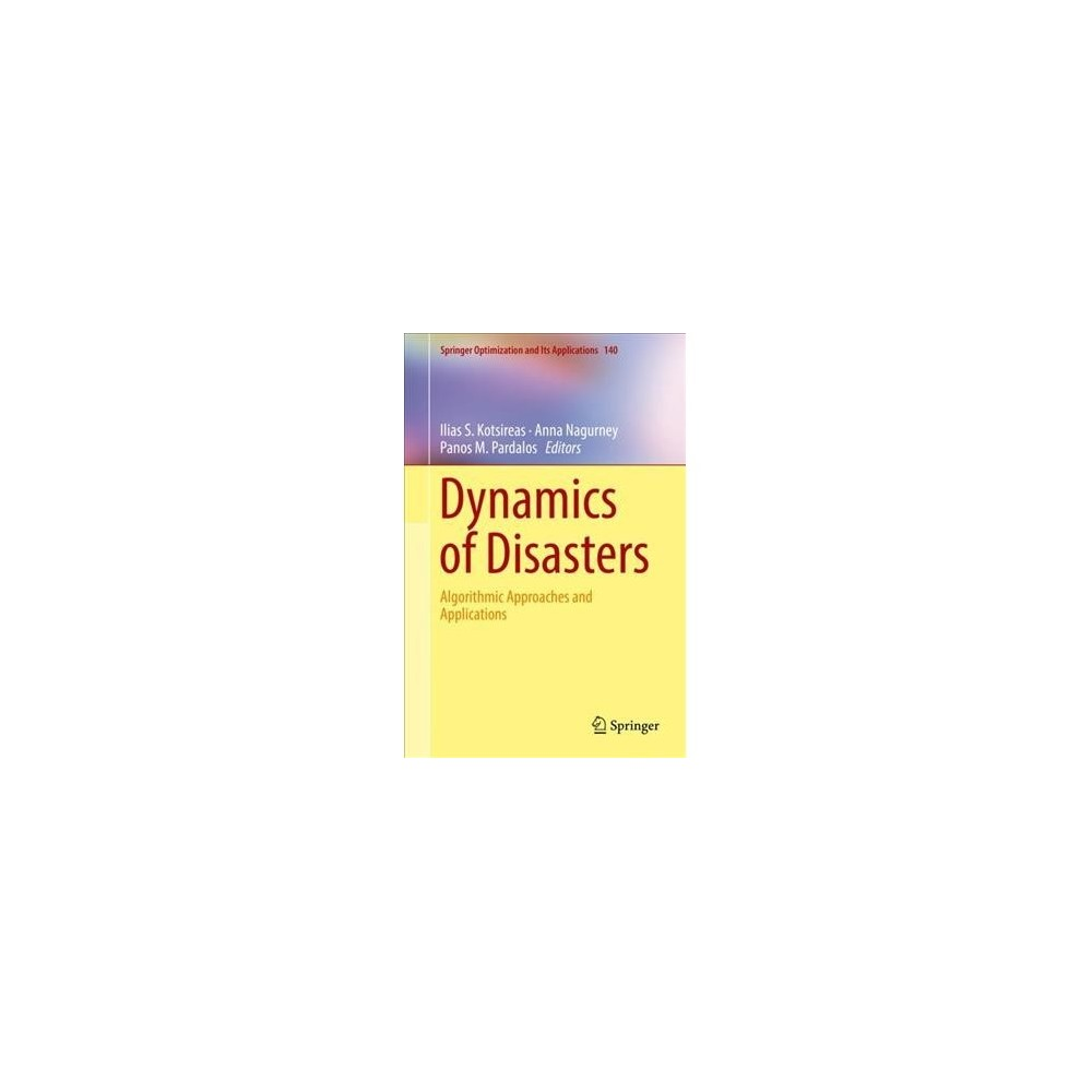 Dynamics of Disasters : Algorithmic Approaches and Applications - (Hardcover)