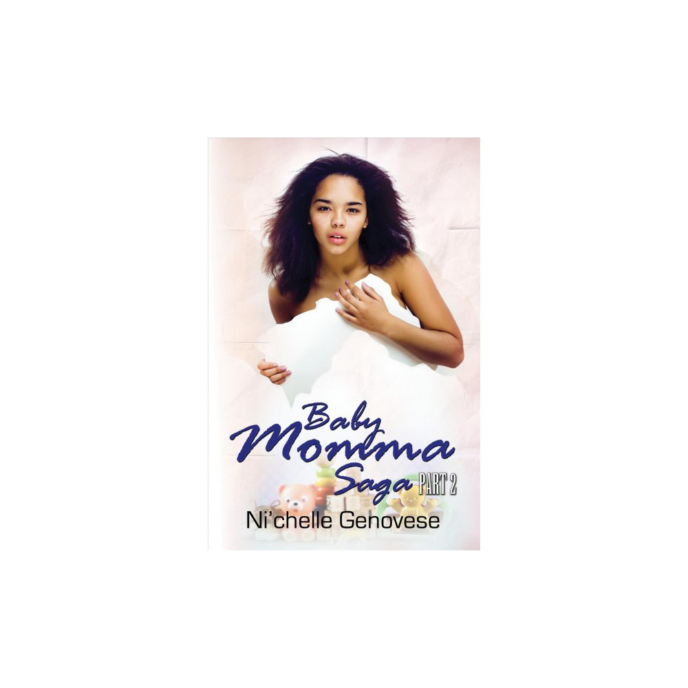 Baby Momma Saga - by Ni'chelle Genovese (Paperback)
