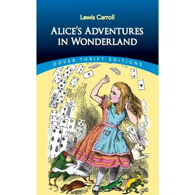 Alice's Adventures in Wonderland - (Dover Thrift Editions) by  Lewis Carroll (Paperback)
