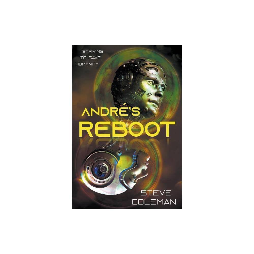 Andr S Reboot By Steve Coleman Stephen Coleman Paperback