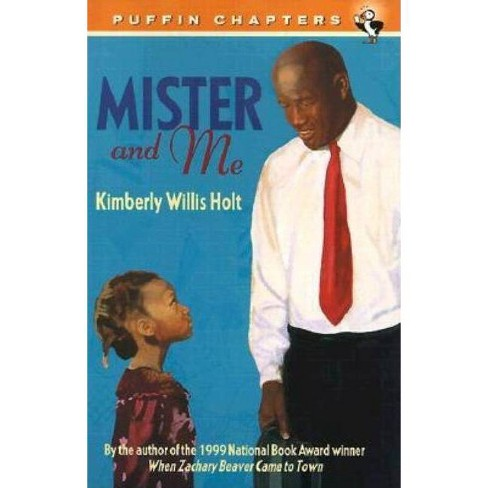 Mister and Me - (Puffin Chapters) by  Kimberly Willis Holt (Paperback) - image 1 of 1