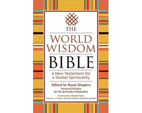 World Wisdom Bible : A New Testament for a Global Spirituality (Hardcover) - image 1 of 1