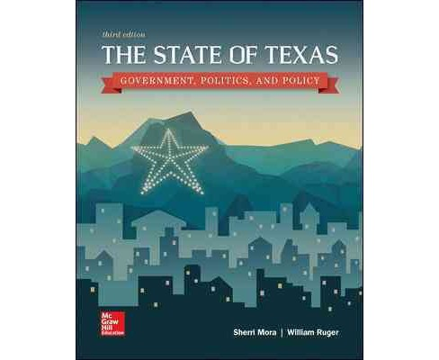 State of Texas : Government, Politics, and Policy (Paperback) (Sherri Mora & William Ruger) - image 1 of 1