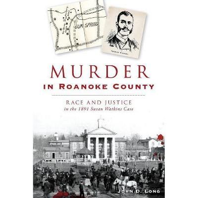 Murder in Roanoke County - by  John D Long (Paperback)
