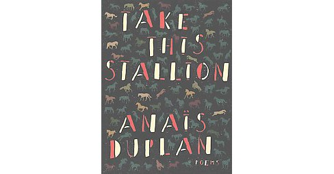 Take This Stallion (Paperback) (Anais Duplan) - image 1 of 1