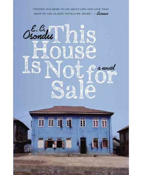 This House Is Not for Sale (Reprint) (Paperback) (E. C. Osondu) - image 1 of 1