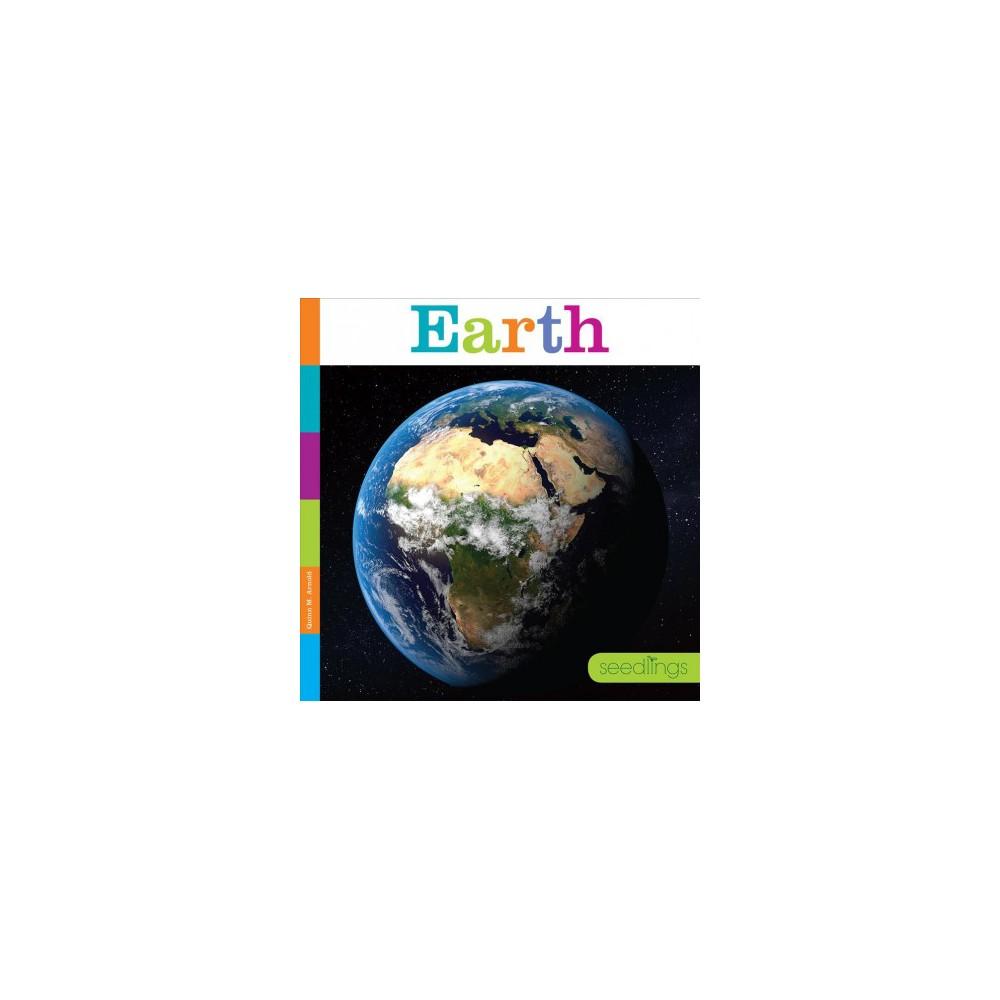 Earth - (Seedlings) by Quinn M. Arnold (Paperback)