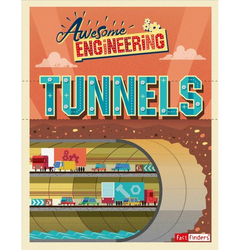 Awesome Engineering Tunnels -  (Awesome Engineering) by Sally Spray (Paperback) - image 1 of 1