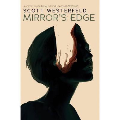 Mirror's Edge (Impostors, Book 3) - by  Scott Westerfeld (Hardcover)