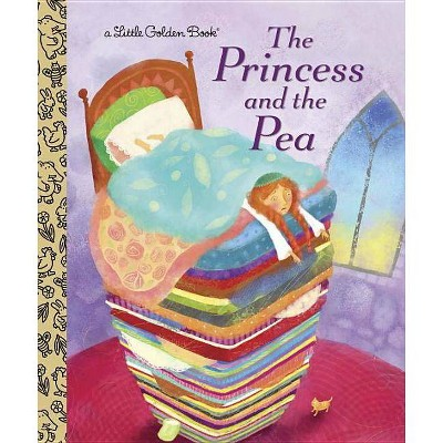 The Princess and the Pea - (Little Golden Book)by Hans Christian Andersen (Hardcover)