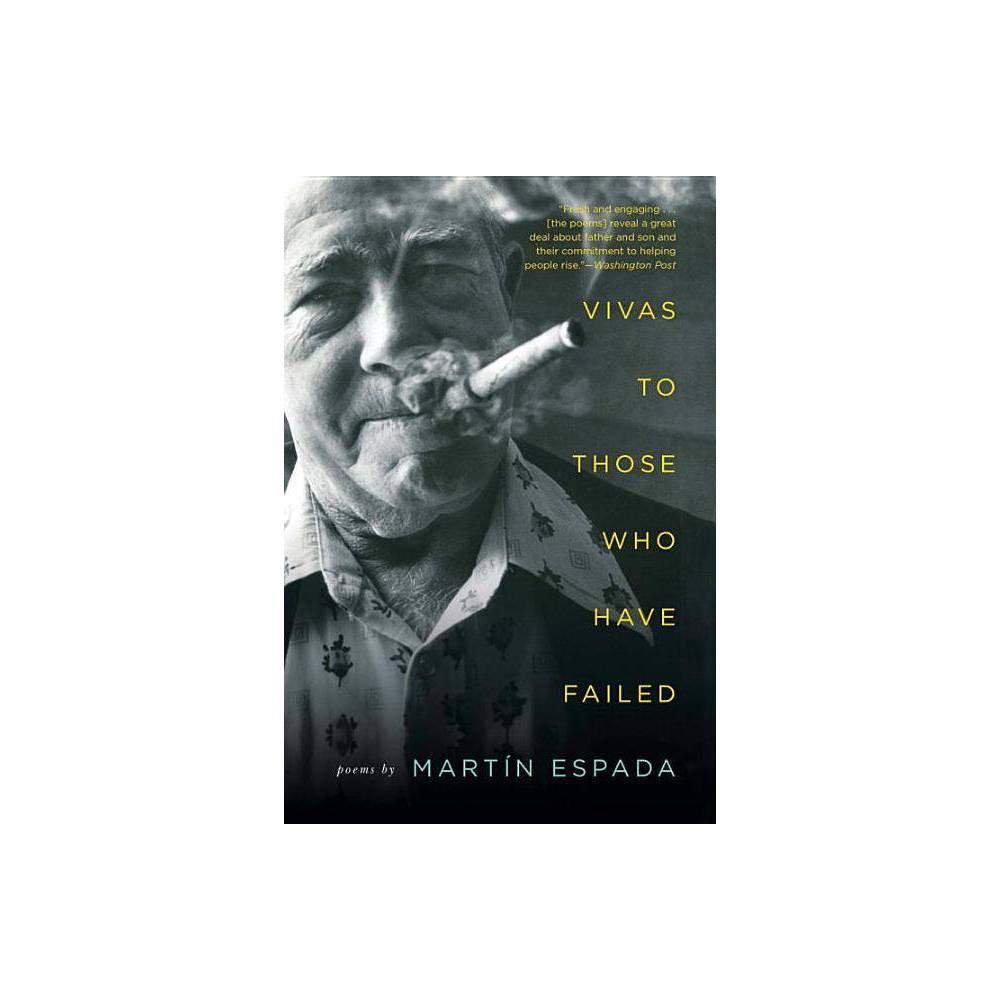 Vivas To Those Who Have Failed By Mart N Espada Paperback