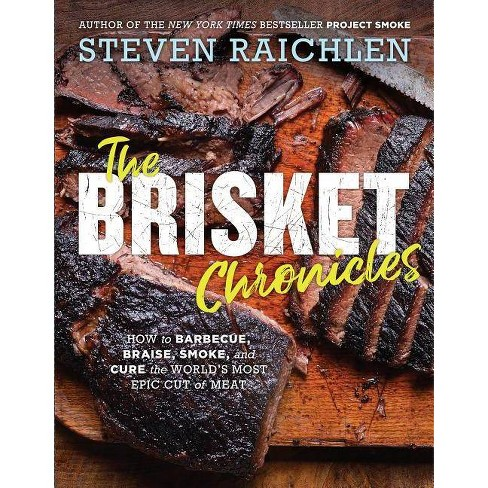 The Brisket Chronicles - by  Steven Raichlen (Hardcover) - image 1 of 1