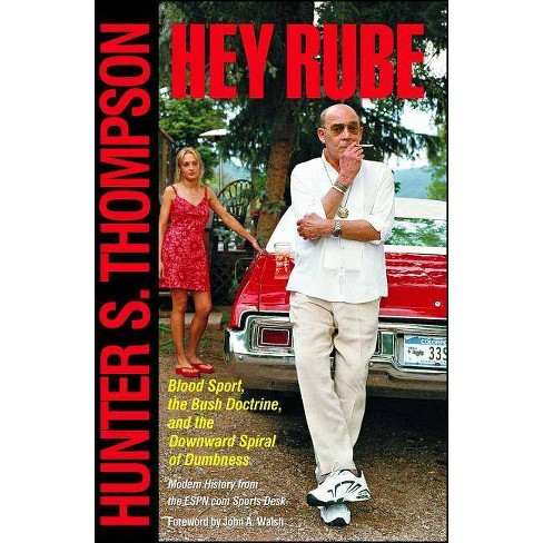 Hey Rube - by  Hunter S Thompson (Paperback) - image 1 of 1