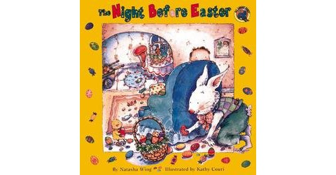 The Night Before Easter ( The Night Before) (Paperback) by Natasha Wing - image 1 of 1