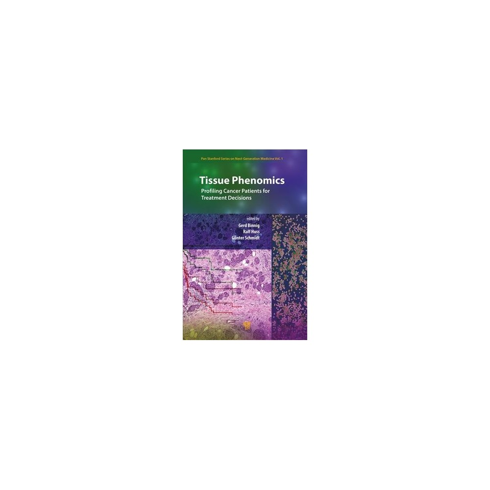 Tissue Phenomics : Profiling Cancer Patients for Treatment Decisions - (Hardcover)