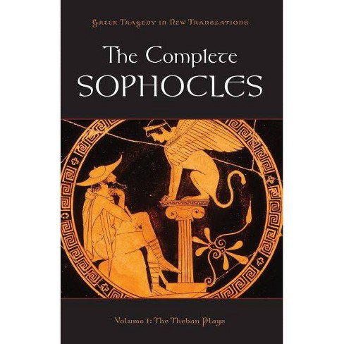 The Complete Sophocles - (Greek Tragedy in New Translations (Paperback)) (Paperback) - image 1 of 1