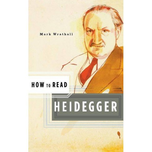 How to Read Heidegger - by  Mark Wrathall (Paperback) - image 1 of 1
