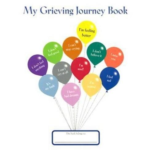 My Grieving Journey Book - by  Donna Shavatt & Eve Shavatt (Paperback) - image 1 of 1