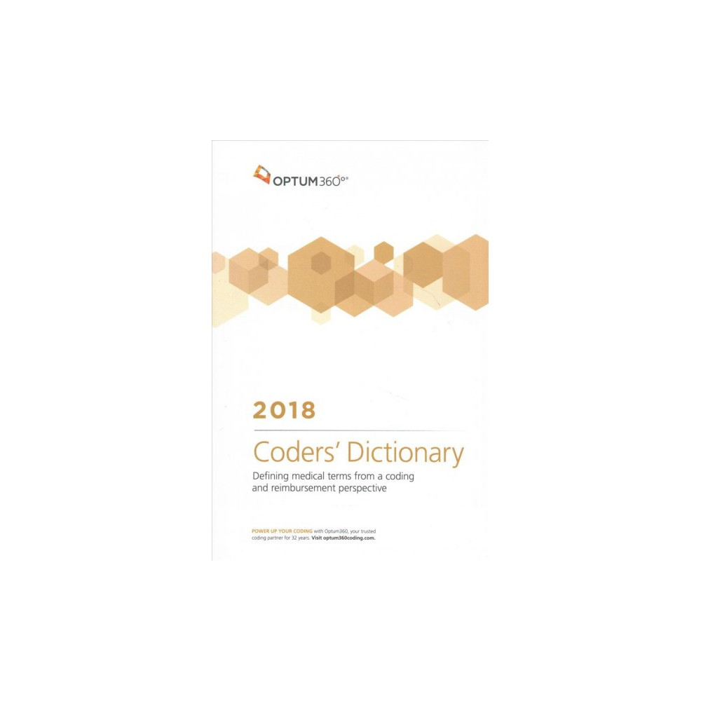 Coders' Dictionary 2018 : Defining Medical Terms from a Coding and Reimbursement Perspective (Paperback)