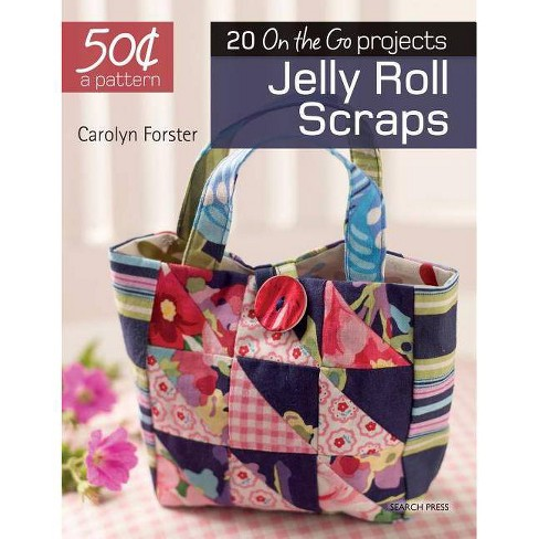 50 Cents a Pattern: Jelly Roll Scraps - by  Carolyn Forster (Paperback) - image 1 of 1