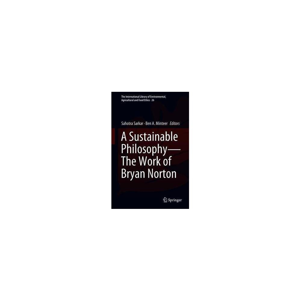 Sustainable Philosophy - the Work of Bryan Norton - (Hardcover)