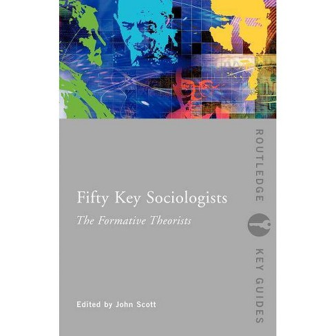 Fifty Key Sociologists: The Formative Theorists - (Routledge Key Guides) (Paperback) - image 1 of 1