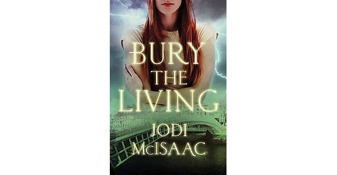Bury the Living (Paperback) (Jodi McIsaac) - image 1 of 1