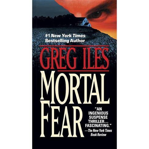 Mortal Fear - by  Greg Iles (Paperback) - image 1 of 1