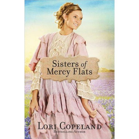 Sisters of Mercy Flats - by  Lori Copeland (Paperback) - image 1 of 1