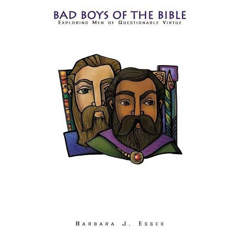 Bad Boys of the Bible: - by  Barbara J Essex (Paperback) - image 1 of 1