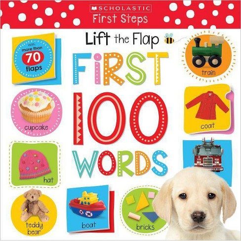 Lift the Flap: First 100 Words - (Scholastic Early Learners) by  Scholastic & Scholastic Early Learners - image 1 of 1