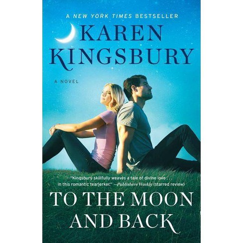 To the Moon and Back - (Baxter Family) by  Karen Kingsbury (Hardcover) - image 1 of 1