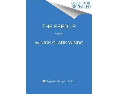 Feed -  LGR by Nick Clark Windo (Paperback) - image 1 of 1
