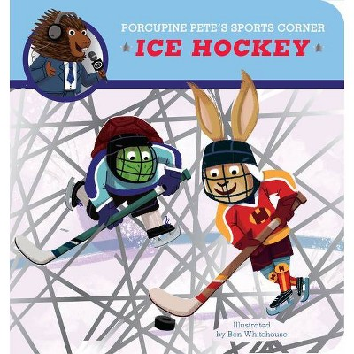 Porcupine Pete's Sports Corner: Ice Hockey - (Clever Firsts)by Ben Whitehouse (Board Book)