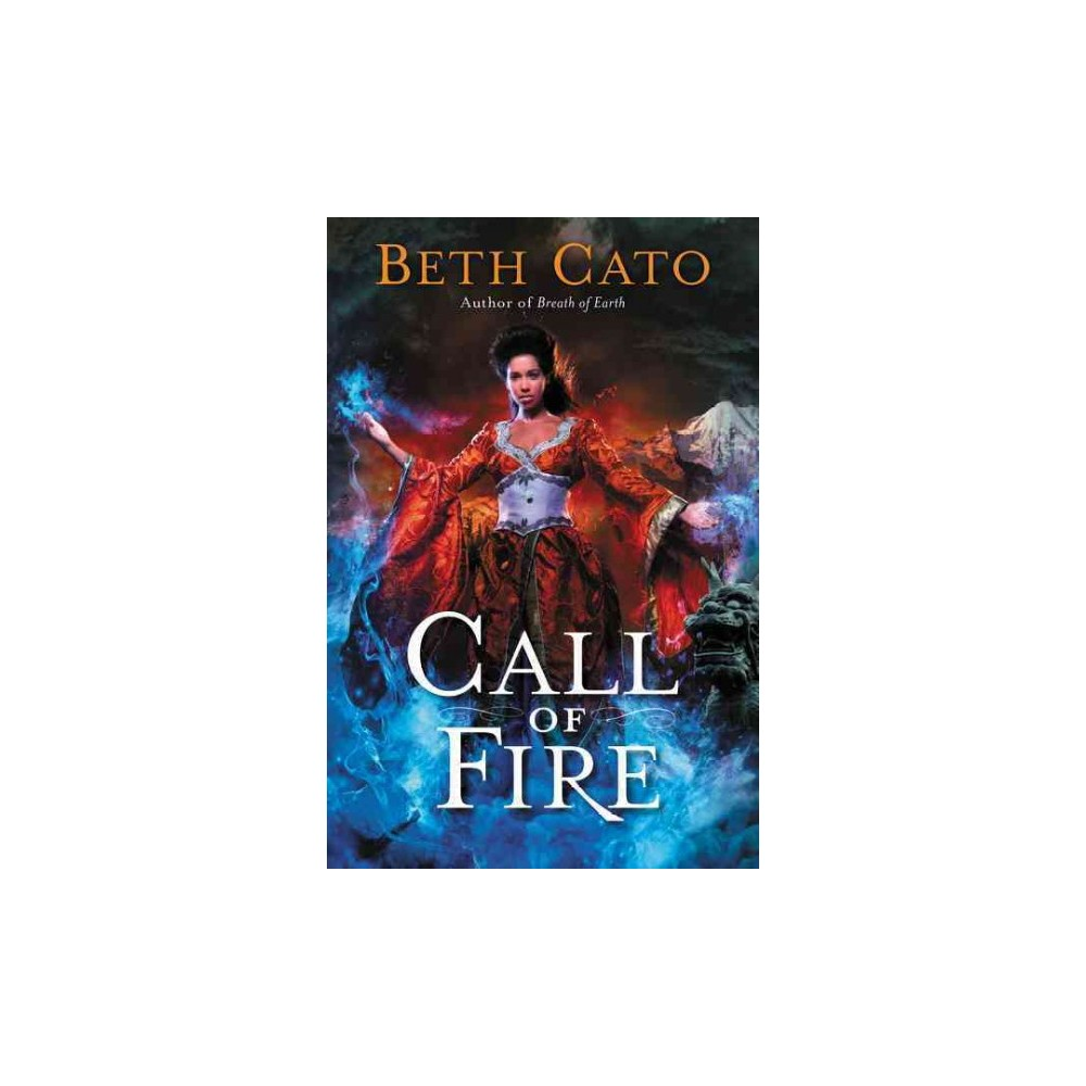 Call of Fire - (Blood of Earth) by Beth Cato (Paperback)